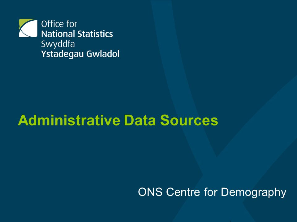 Administrative Data Sources ONS Centre for Demography