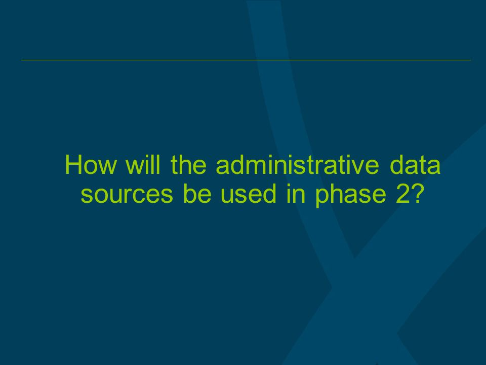 How will the administrative data sources be used in phase 2?
