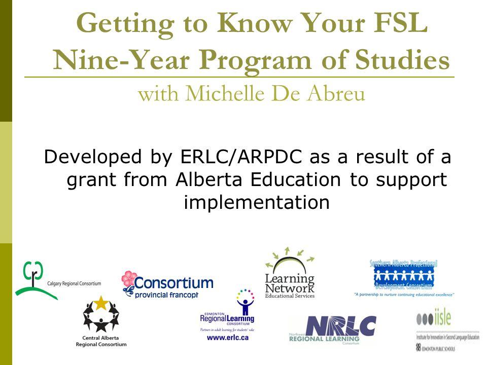 Alberta French as a Second Language 9-Year Program of Studies Presenter: Michelle De Abreu Edmonton Public Schools