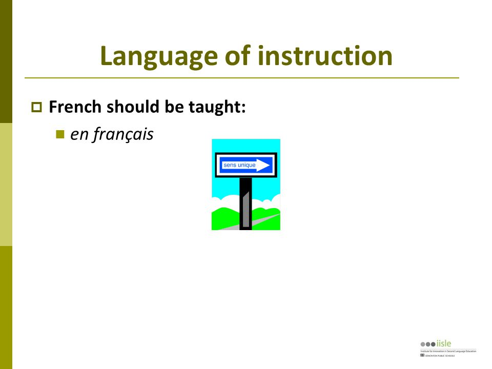 Language of instruction  French should be taught: en français