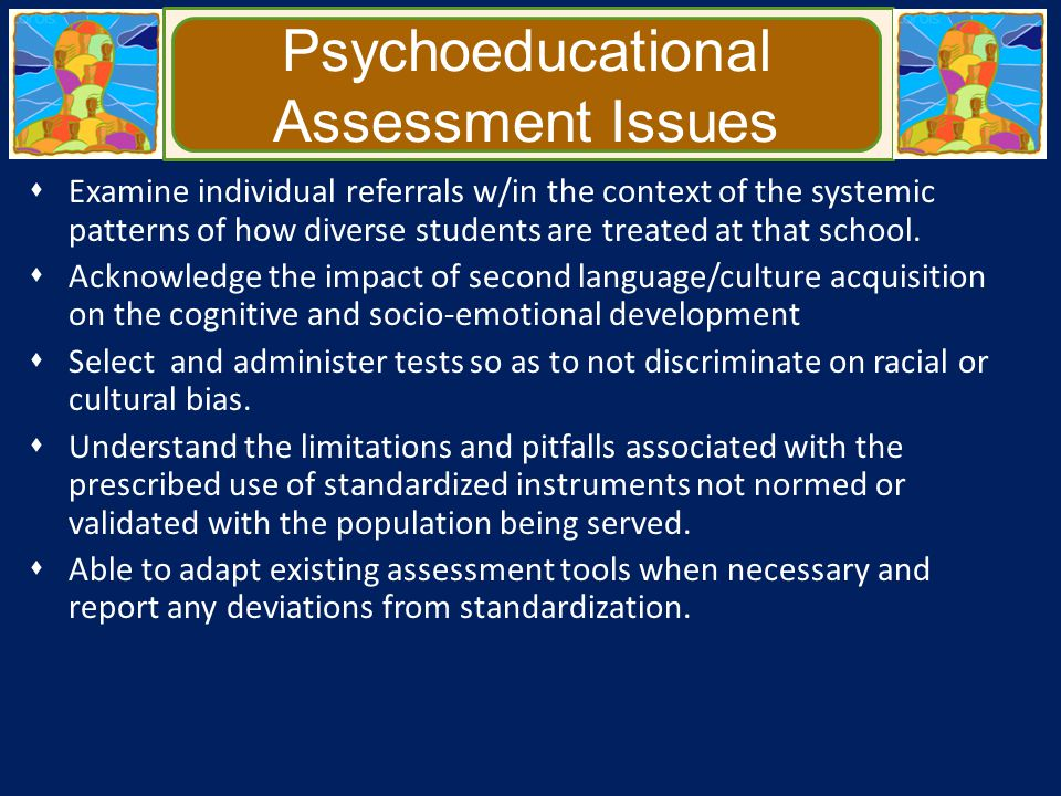 Psychoeducational Assessment Issues  Examine individual referrals w/in the context of the systemic patterns of how diverse students are treated at th