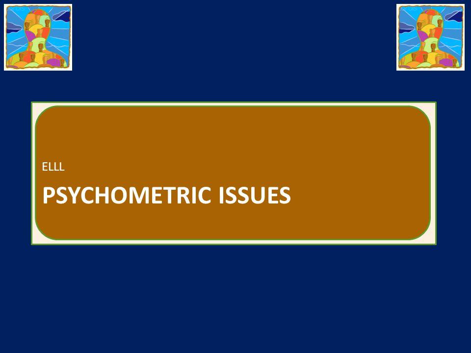 PSYCHOMETRIC ISSUES ELLL