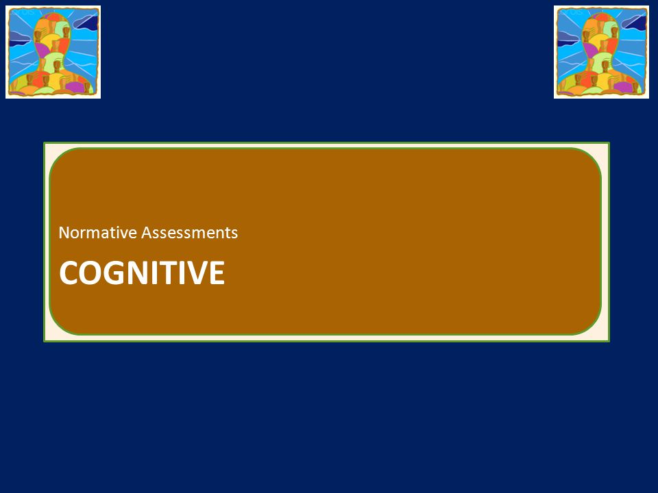 COGNITIVE Normative Assessments