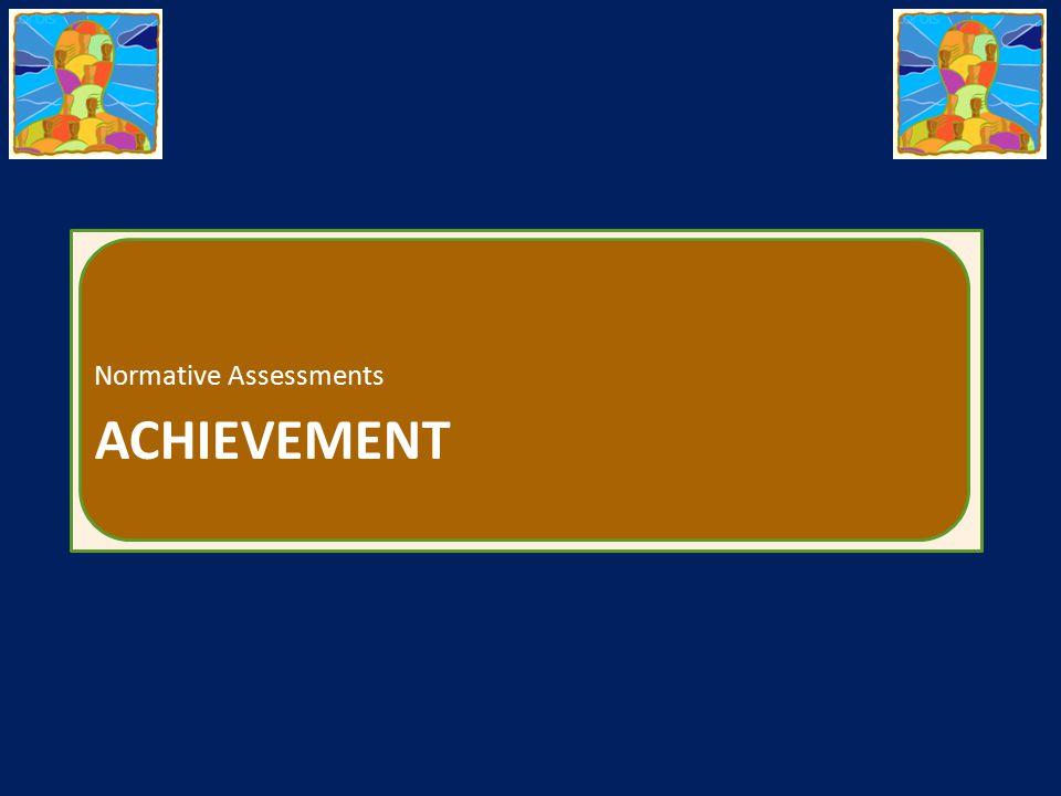 ACHIEVEMENT Normative Assessments