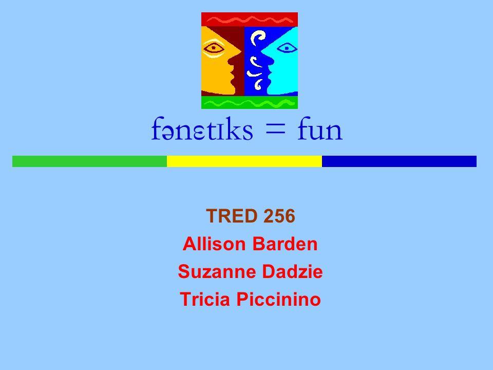 TRED 256 Allison Barden Suzanne Dadzie Tricia Piccinino f ə nεt I ks = fun