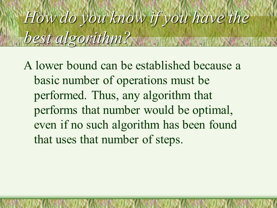 How do you know if you have the best algorithm.