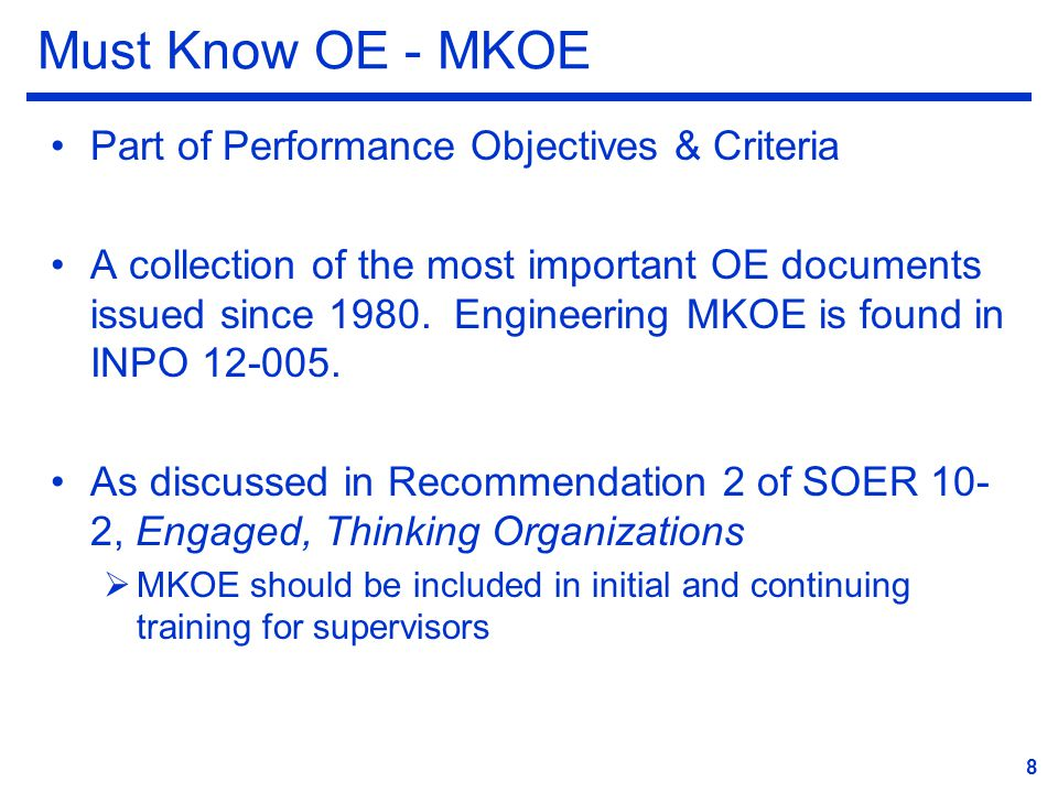 Must Know OE - MKOE Part of Performance Objectives & Criteria A collection of the most important OE documents issued since 1980.