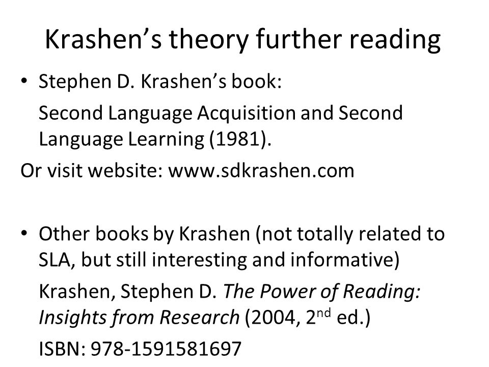 Krashen's theory further reading Stephen D.