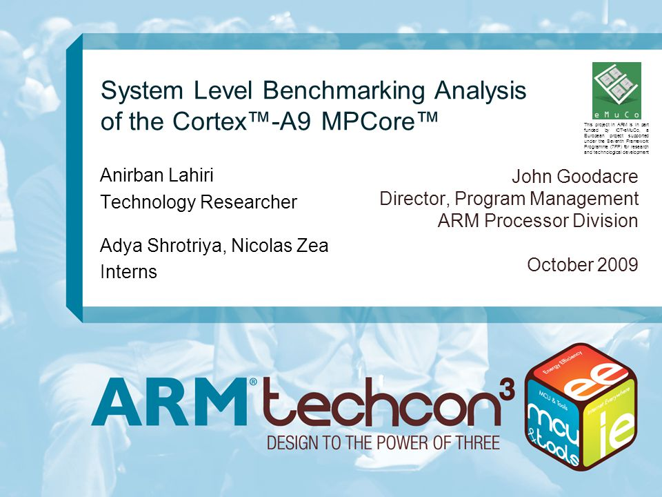 2 Agenda  Look at leading ARM platforms – PBX-A9, V2-A9  Observe and analyse phenomena related to execution behaviour – especially related to memory bandwidth and latency  Understand the benefits offered by ARM MPCore technology  Strategies for optimization