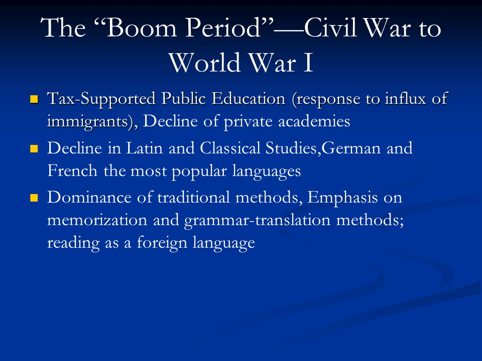 """The """"Boom Period""""—Civil War to World War I Tax-Supported Public Education (response to influx of immigrants), Tax-Supported Public Education (response"""