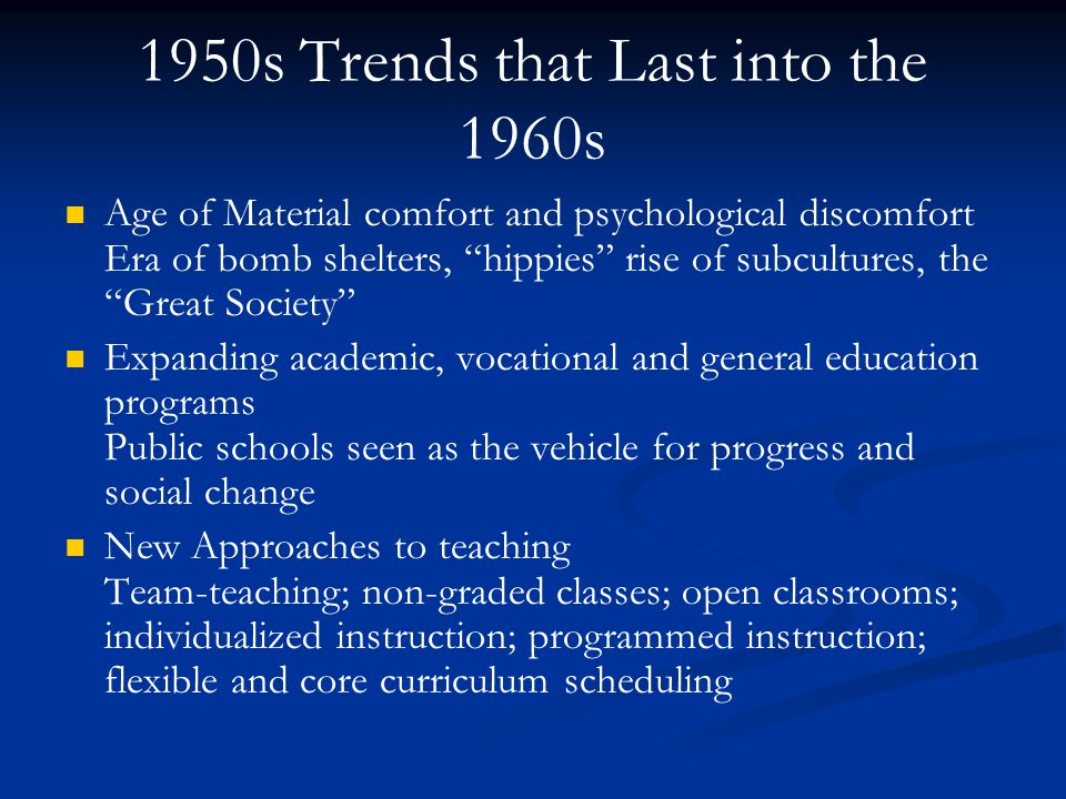 """1950s Trends that Last into the 1960s Age of Material comfort and psychological discomfort Era of bomb shelters, """"hippies"""" rise of subcultures, the """"G"""