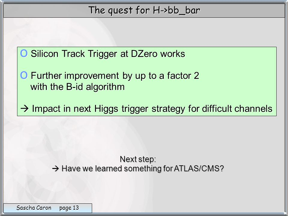The quest for H->bb_bar Next step:  Have we learned something for ATLAS/CMS.