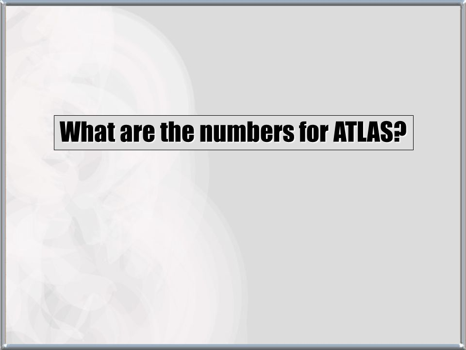 What are the numbers for ATLAS
