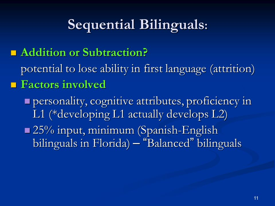 11 Sequential Bilinguals : Addition or Subtraction.