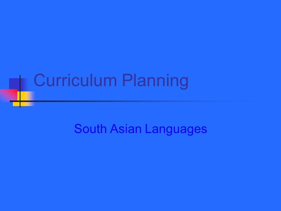 Curriculum Planning South Asian Languages