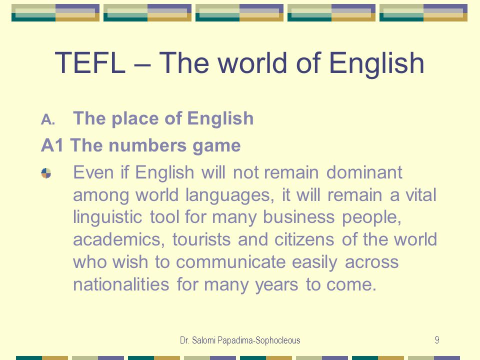 Dr.Salomi Papadima-Sophocleous10 TEFL – The world of English A.
