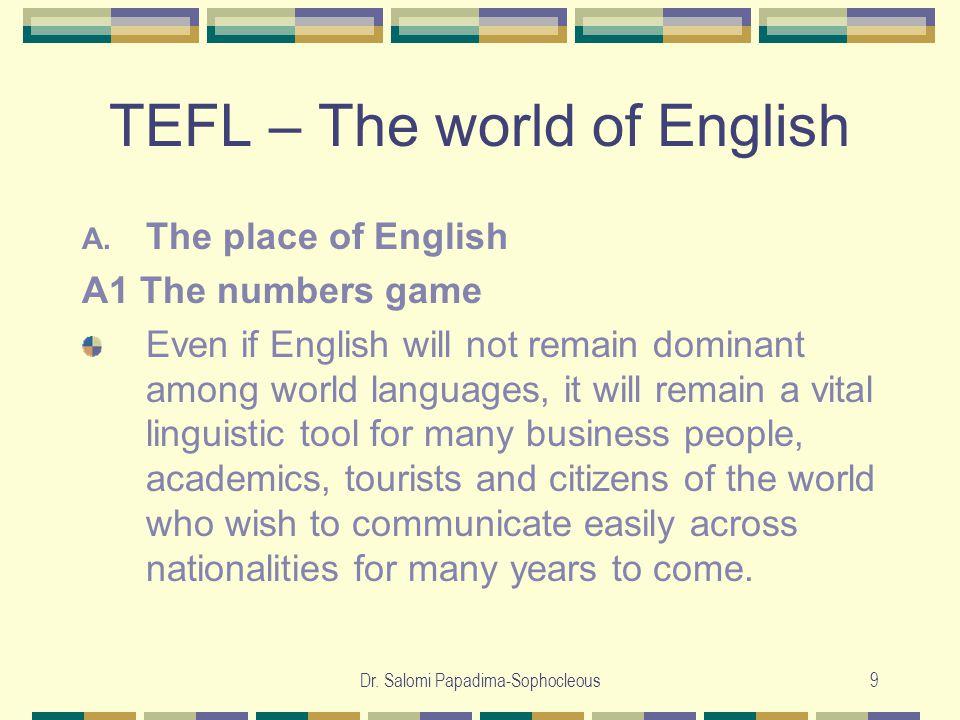 Dr. Salomi Papadima-Sophocleous9 TEFL – The world of English A.