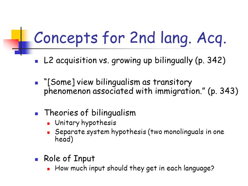 Concepts for 2nd lang. Acq. L2 acquisition vs. growing up bilingually (p.