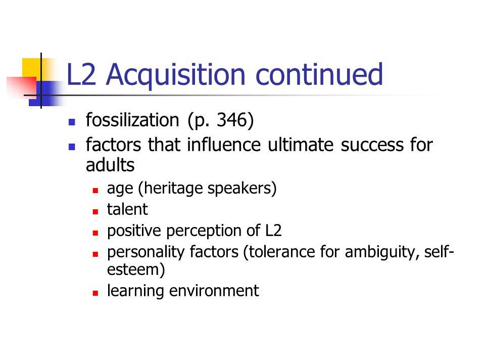 L2 Acquisition continued fossilization (p.