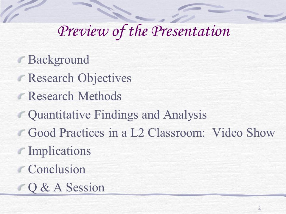 2 Preview of the Presentation Background Research Objectives Research Methods Quantitative Findings and Analysis Good Practices in a L2 Classroom: Vid