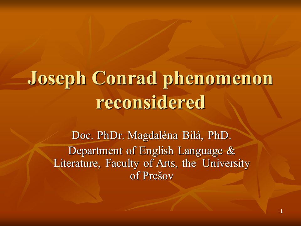 1 Joseph Conrad phenomenon reconsidered Doc.PhDr.