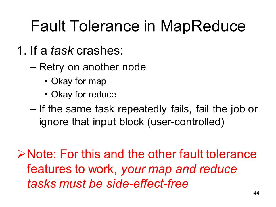 Fault Tolerance in MapReduce 1.