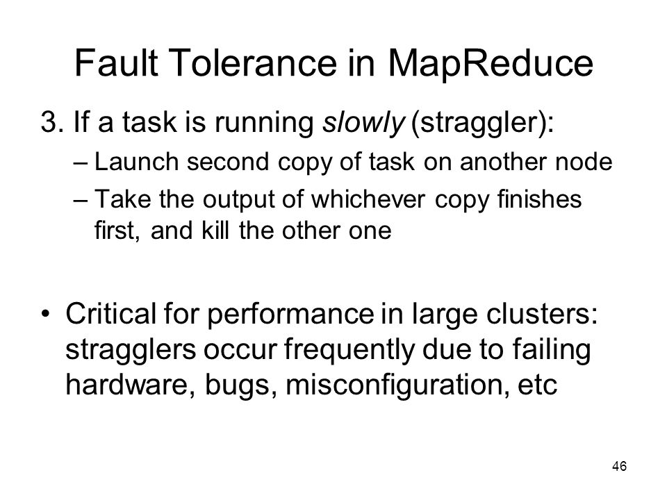 Fault Tolerance in MapReduce 3.