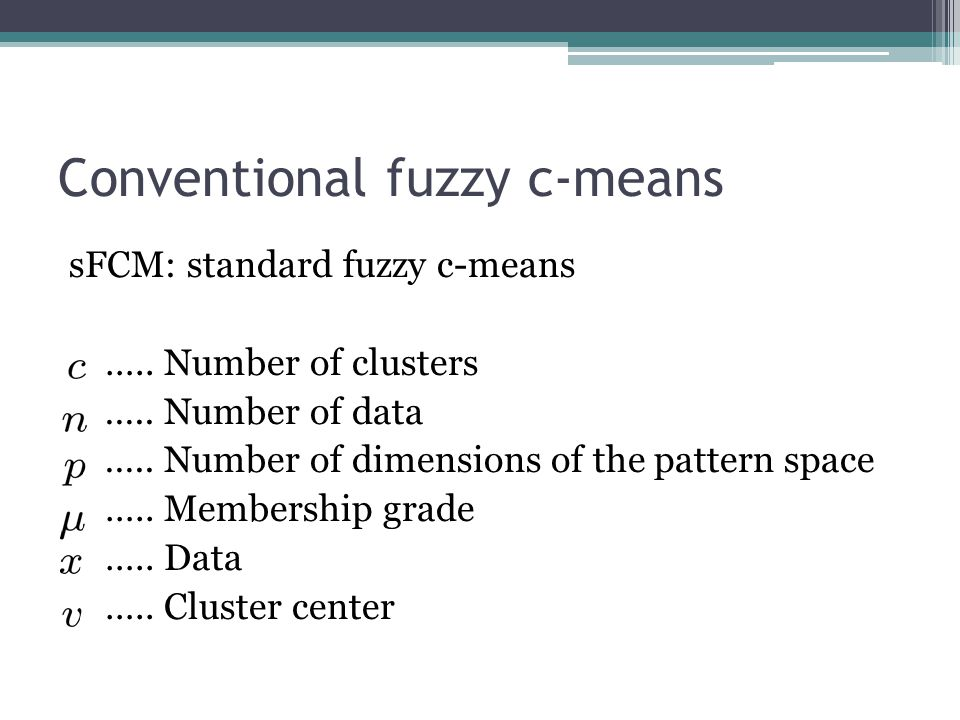 Conventional fuzzy c-means sFCM: standard fuzzy c-means …..