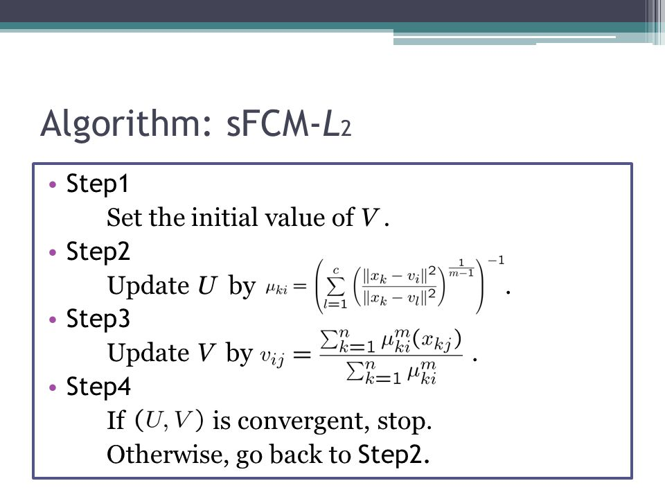 Algorithm: sFCM-L 2 Step1 Set the initial value of V.