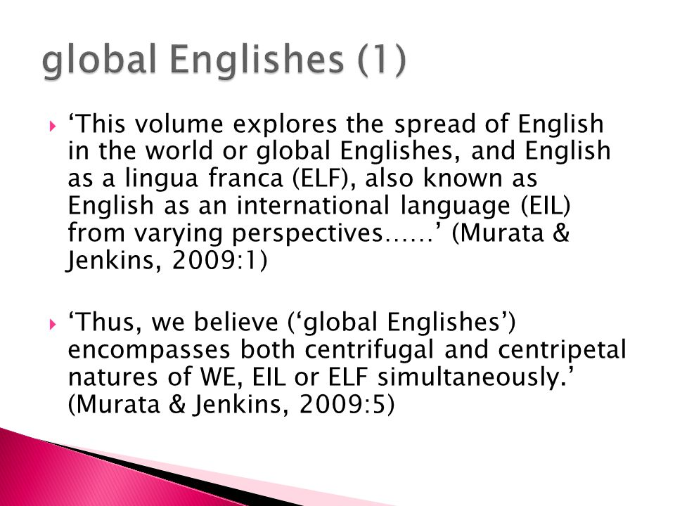  'The most wide-spread contemporary use of English throughout the world is that of English as a lingua franca (ELF), i.e.