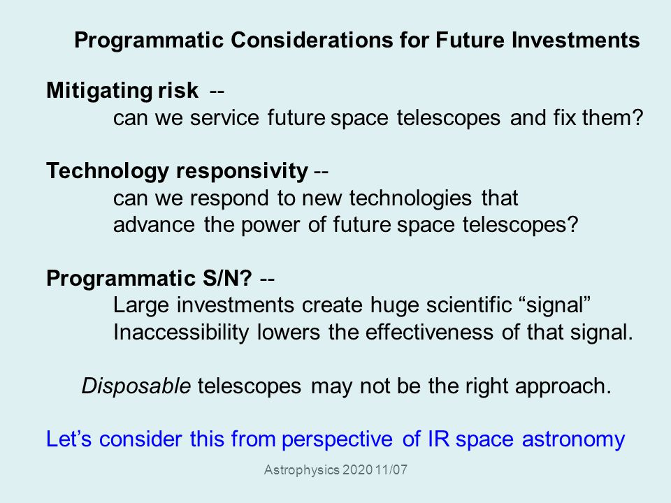 Astrophysics 2020 11/07 Mitigating risk -- can we service future space telescopes and fix them.