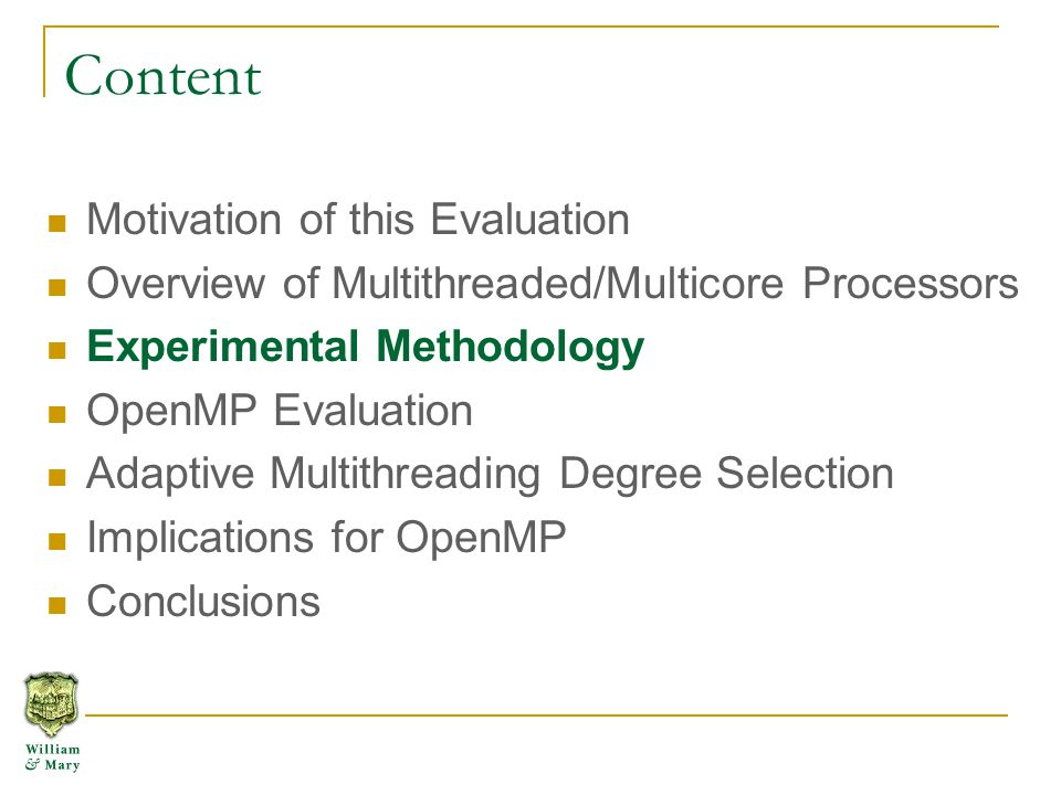 Content Motivation of this Evaluation Overview of Multithreaded/Multicore Processors Experimental Methodology OpenMP Evaluation Adaptive Multithreadin
