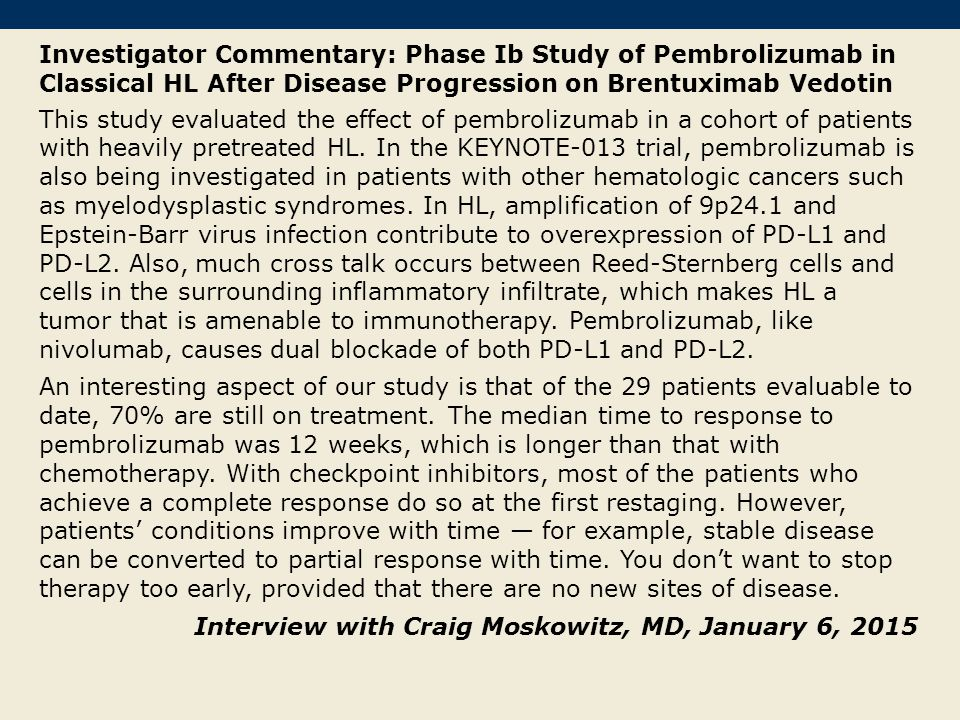 Investigator Commentary: Phase Ib Study of Pembrolizumab in Classical HL After Disease Progression on Brentuximab Vedotin This study evaluated the eff
