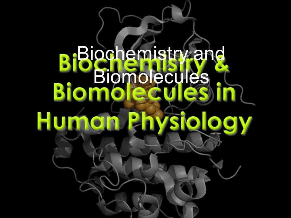Biochemistry and Biomolecules