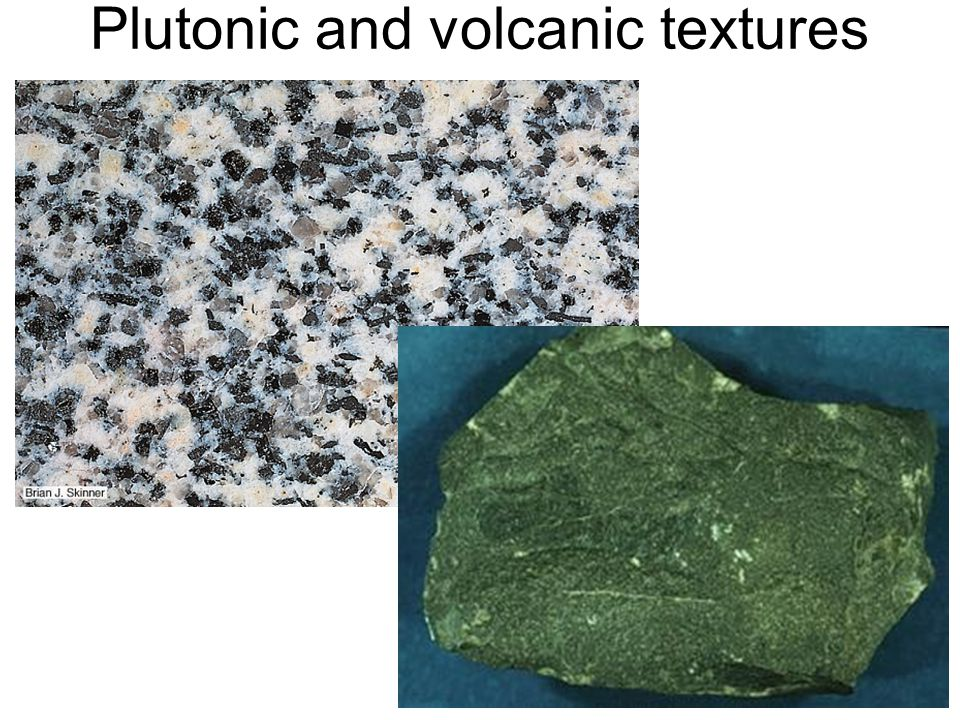 Plutonic and volcanic textures