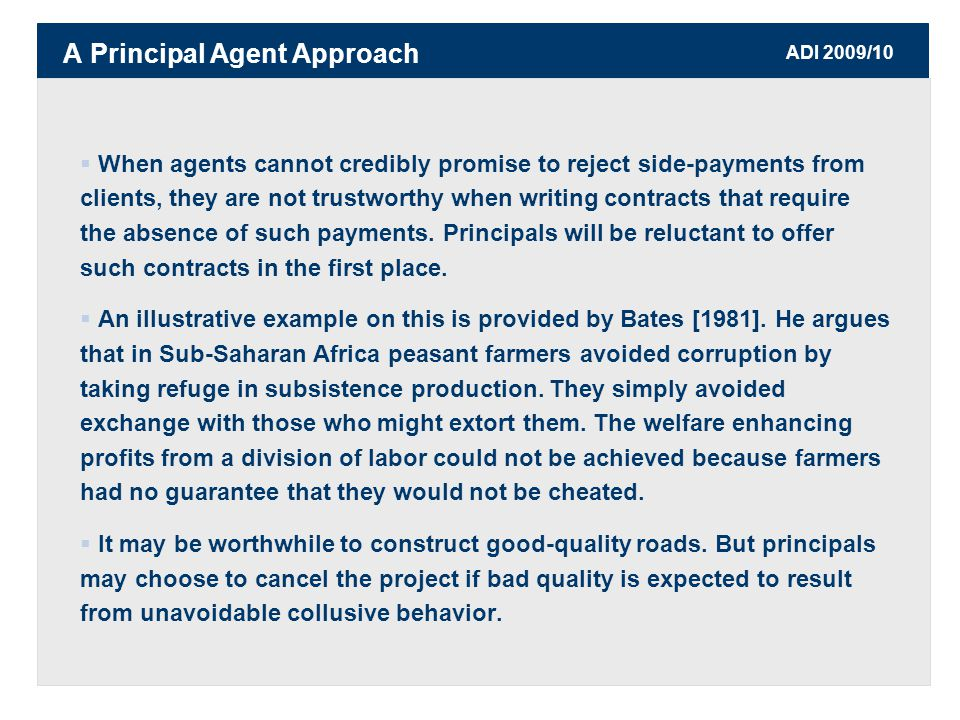 ADI 2009/10  When agents cannot credibly promise to reject side-payments from clients, they are not trustworthy when writing contracts that require the absence of such payments.