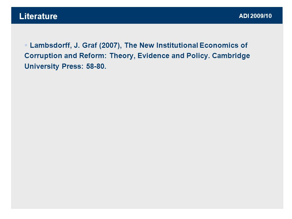 ADI 2009/10  Lambsdorff, J. Graf (2007), The New Institutional Economics of Corruption and Reform: Theory, Evidence and Policy. Cambridge University