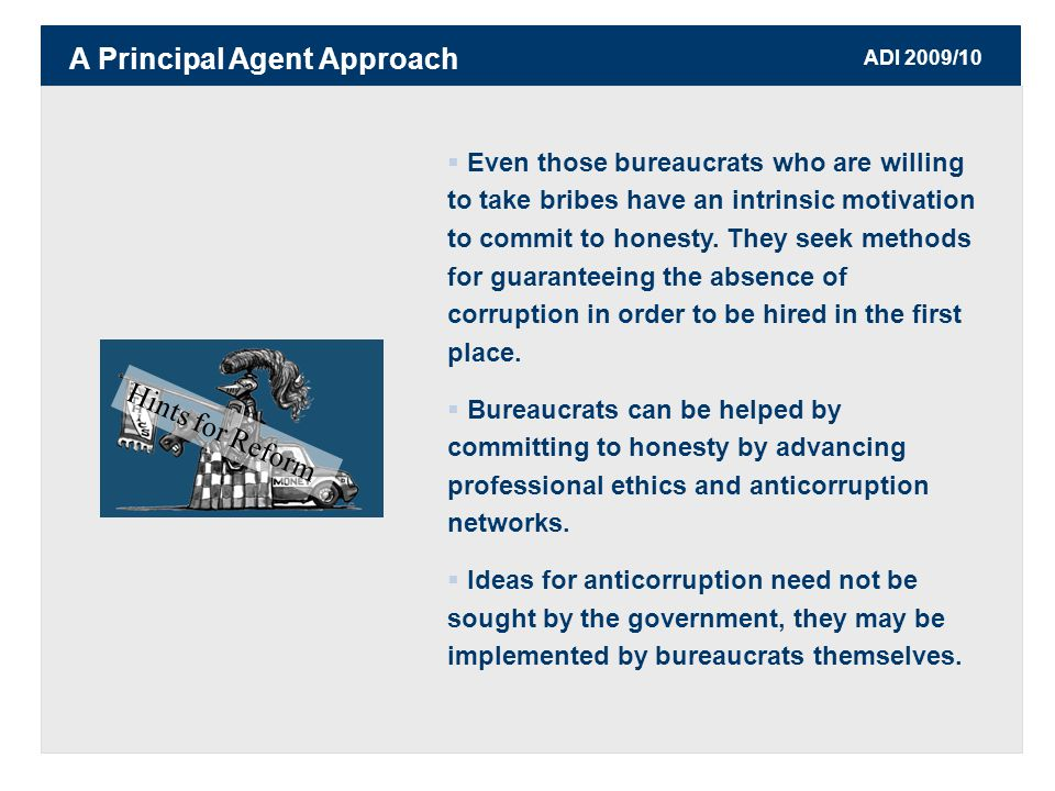 ADI 2009/10  Even those bureaucrats who are willing to take bribes have an intrinsic motivation to commit to honesty.