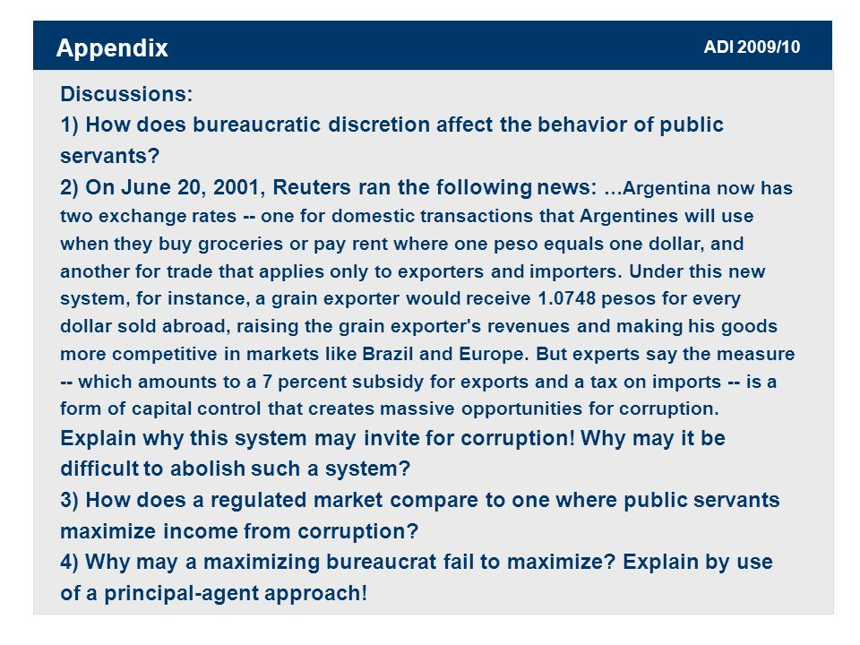 ADI 2009/10 Discussions: 1) How does bureaucratic discretion affect the behavior of public servants.