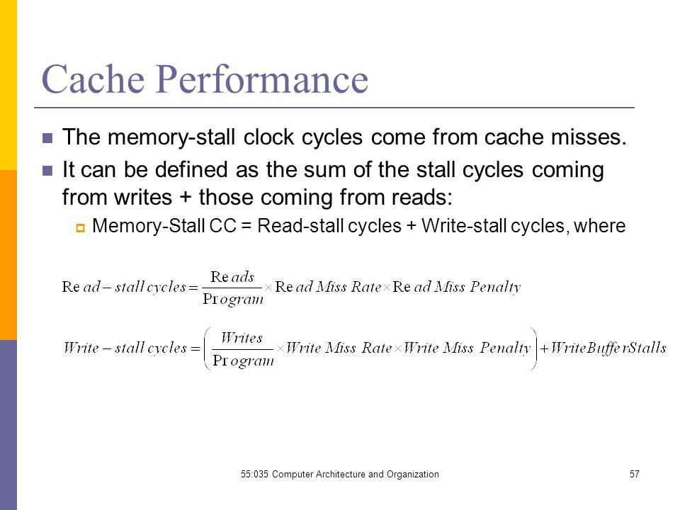 Cache Performance The memory-stall clock cycles come from cache misses.