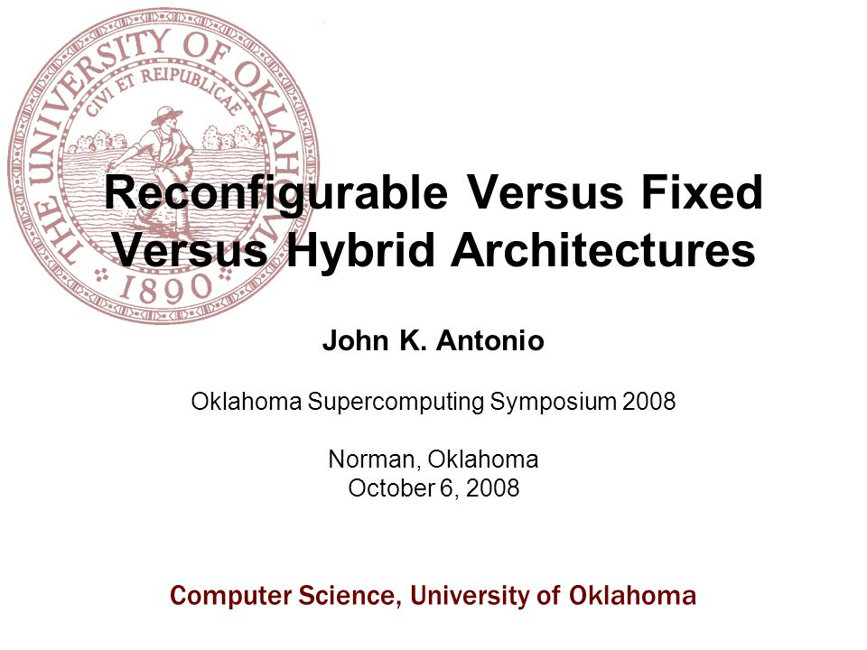 Computer Science, University of Oklahoma 22 Illustrative Analysis Notation –Number of cores: c –Problem size: n –Sequential time complexity: –Parallel time complexity: –Computational complexity: –Communication complexity: –Core coupling ratio: