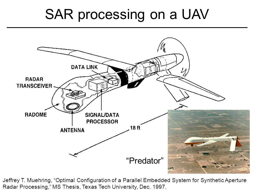 SAR processing on a UAV Predator Jeffrey T.