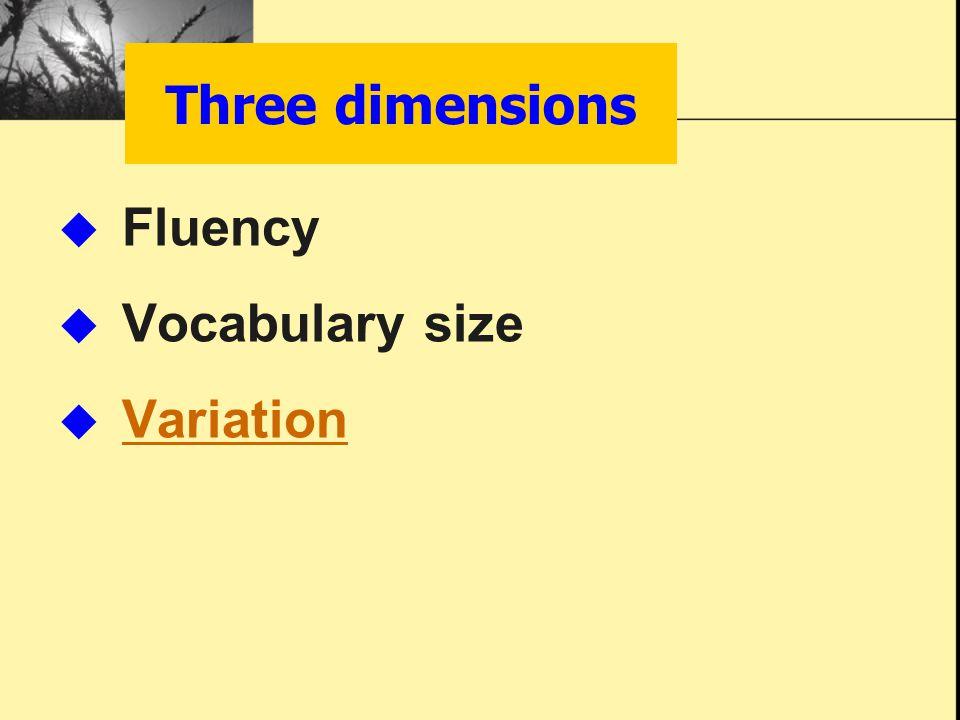 Three dimensions  Fluency  Vocabulary size  Variation Variation