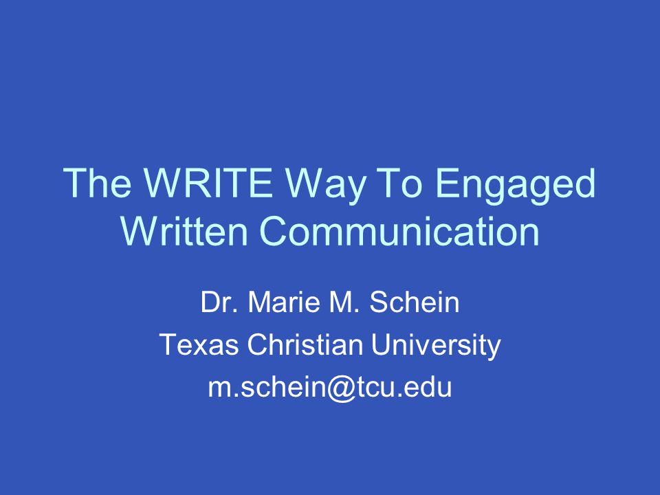 The WRITE Way To Engaged Written Communication Dr.