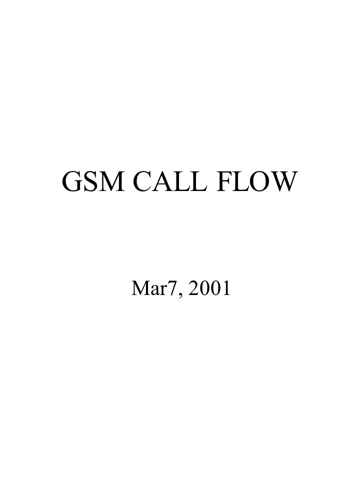 GSM CALL FLOW Mar7, 2001