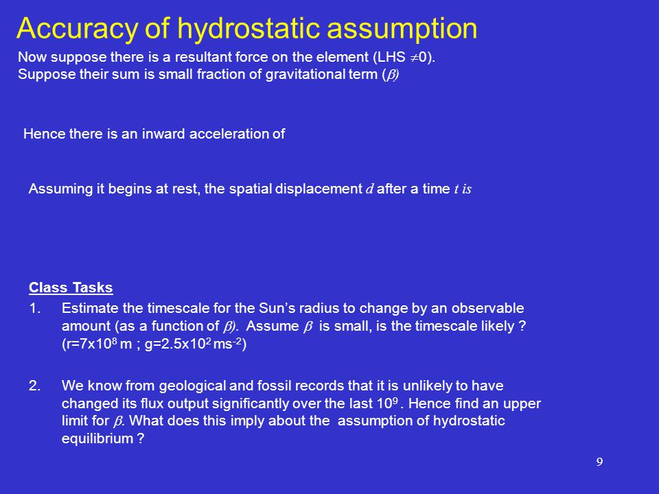 9 Accuracy of hydrostatic assumption Now suppose there is a resultant force on the element (LHS  0).
