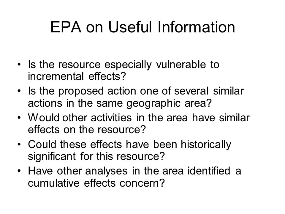 EPA on Useful Information Is the resource especially vulnerable to incremental effects.