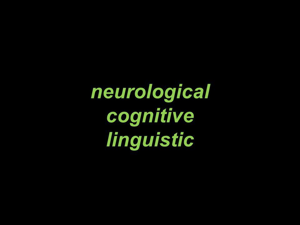 neurological cognitive linguistic