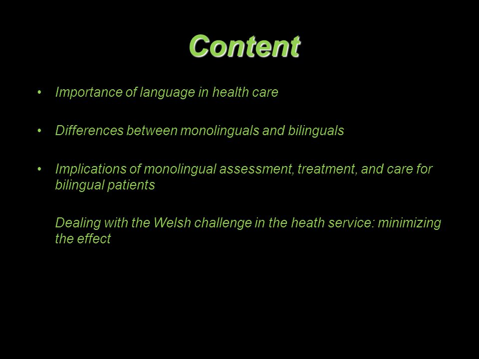 Content Importance of language in health care Differences between monolinguals and bilinguals Implications of monolingual assessment, treatment, and c