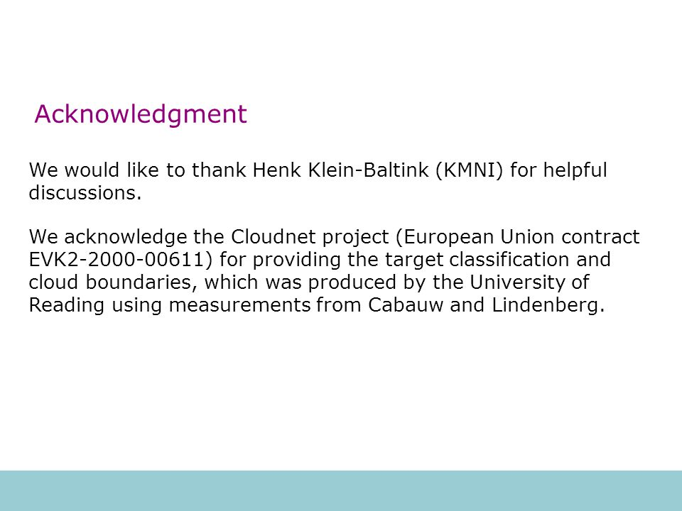 Acknowledgment We would like to thank Henk Klein-Baltink (KMNI) for helpful discussions.